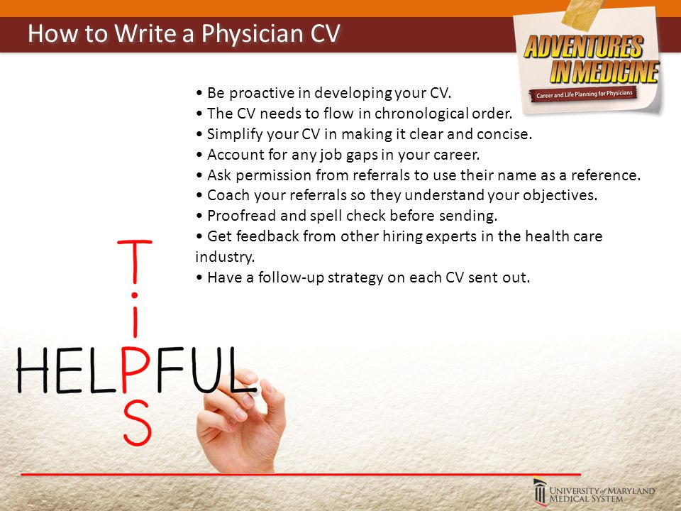 Be proactive in developing your CV. The CV needs to flow in chronological order.