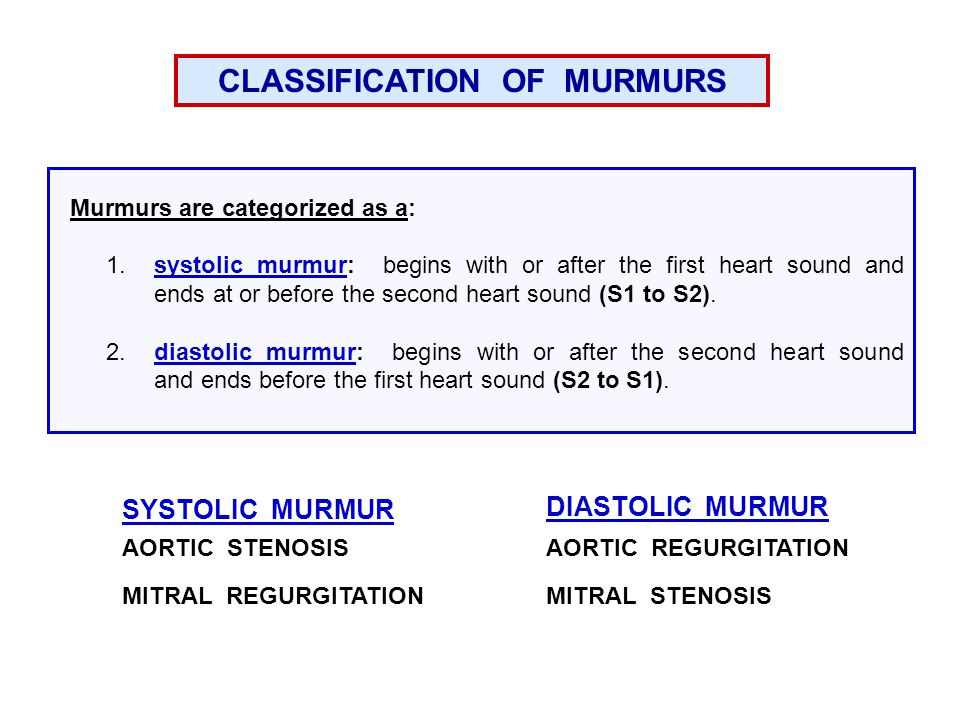 Murmurs are categorized as a: 1.systolic murmur: begins with or after the first heart sound and ends at or before the second heart sound (S1 to S2).