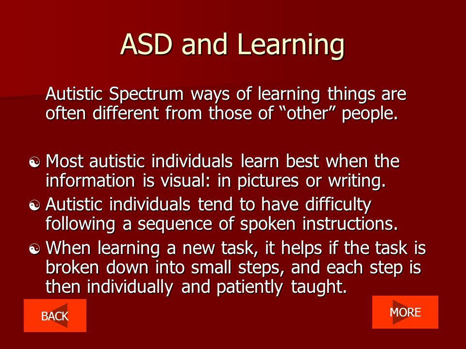 ASD AFFECTS THE SENSES Most autistic people have some (or all) of the five senses turned up too high.