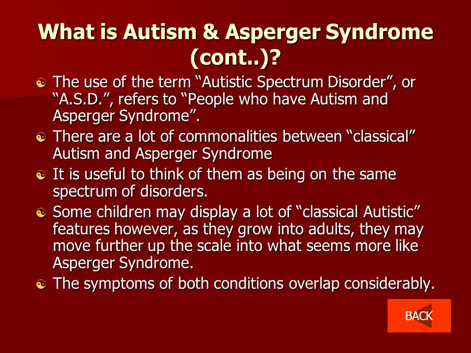 What is Autism & Asperger Syndrome (cont..).