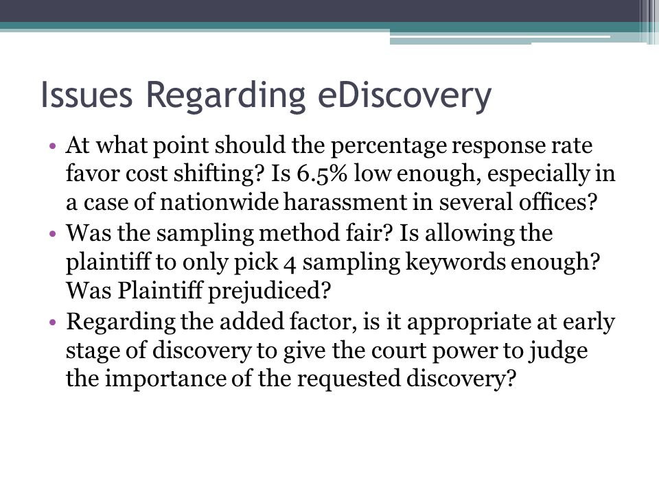 Issues Regarding eDiscovery At what point should the percentage response rate favor cost shifting.
