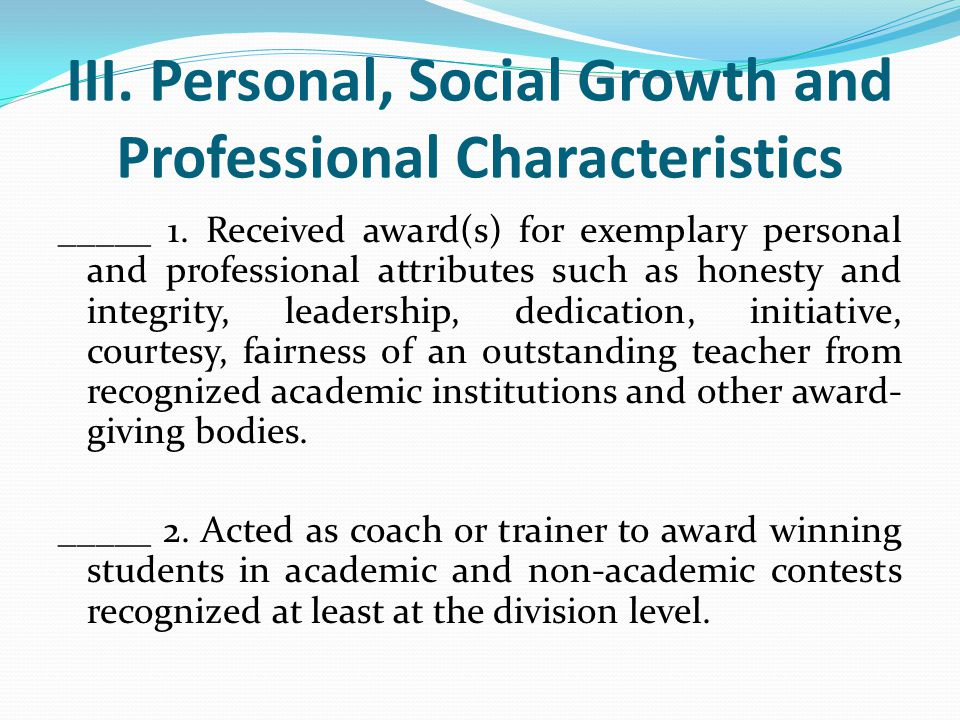III. Personal, Social Growth and Professional Characteristics _____ 1. Received award(s) for exemplary personal and professional attributes such as ho