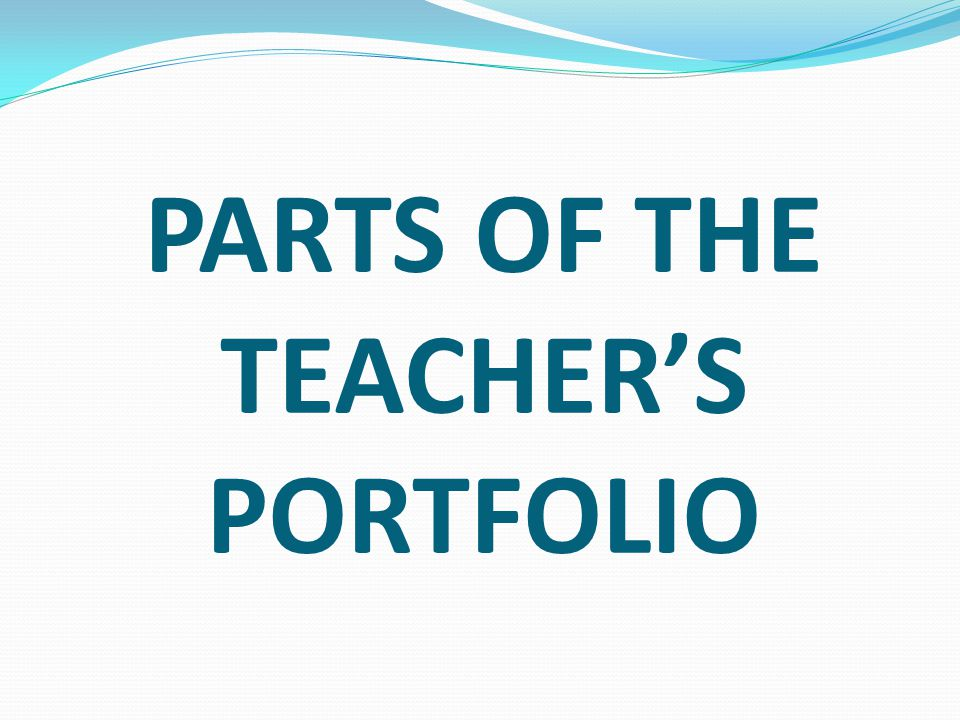 PARTS OF THE TEACHER'S PORTFOLIO