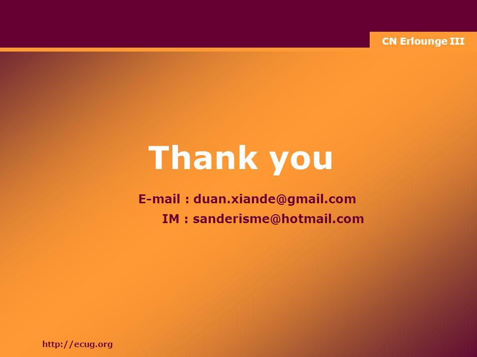 CN Erlounge III http://ecug.org E-mail : duan.xiande@gmail.com IM : sanderisme@hotmail.com Thank you