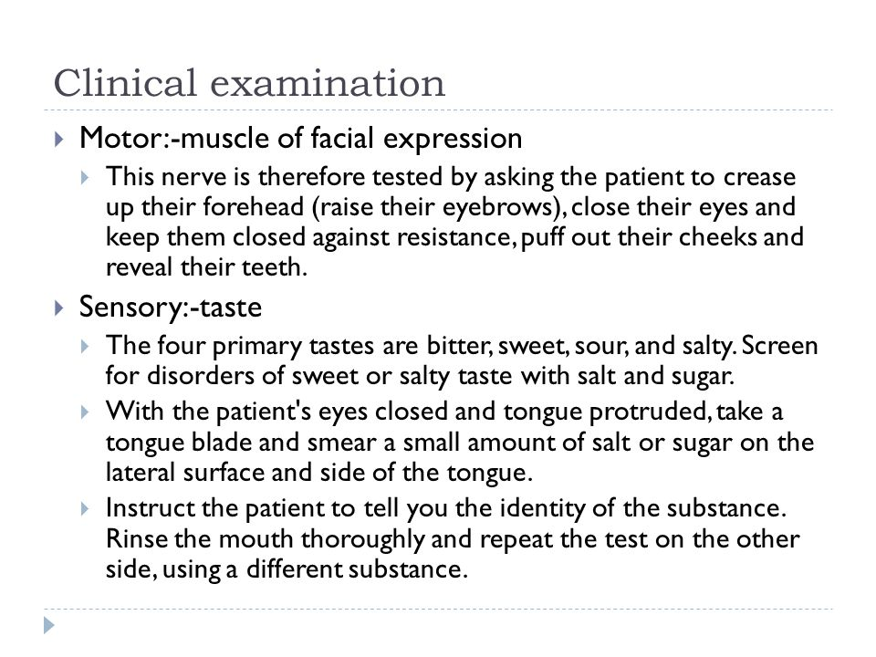 Clinical examination  Motor:-muscle of facial expression  This nerve is therefore tested by asking the patient to crease up their forehead (raise th