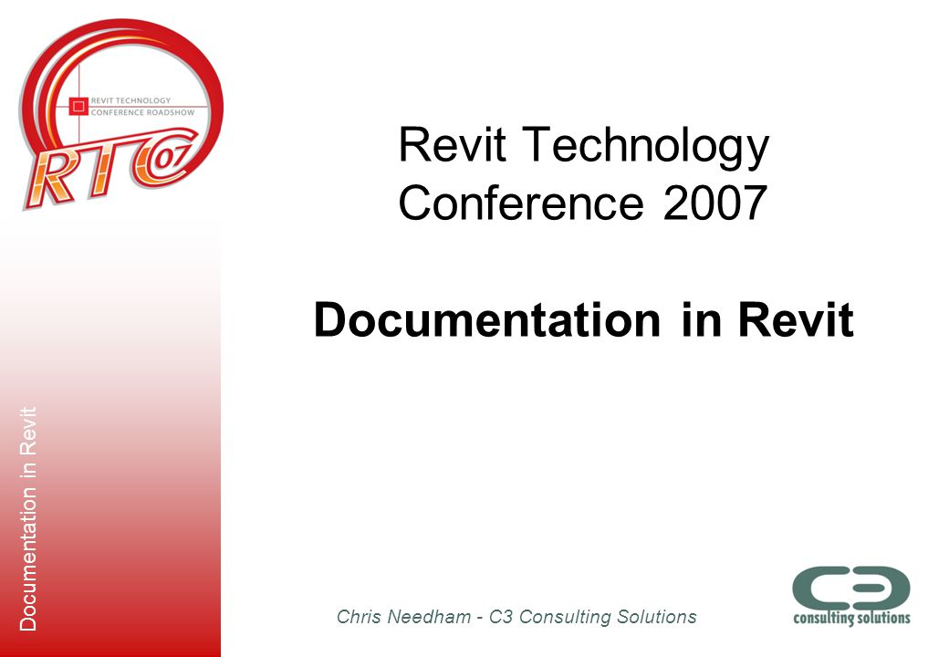 Chris Needham - C3 Consulting Solutions Documentation in Revit Worksets Worksets vs.