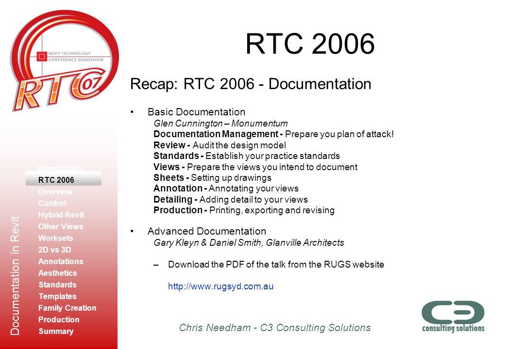 Chris Needham - C3 Consulting Solutions Documentation in Revit RTC 2006 Recap: RTC 2006 - Documentation Basic Documentation Glen Cunnington – Monument
