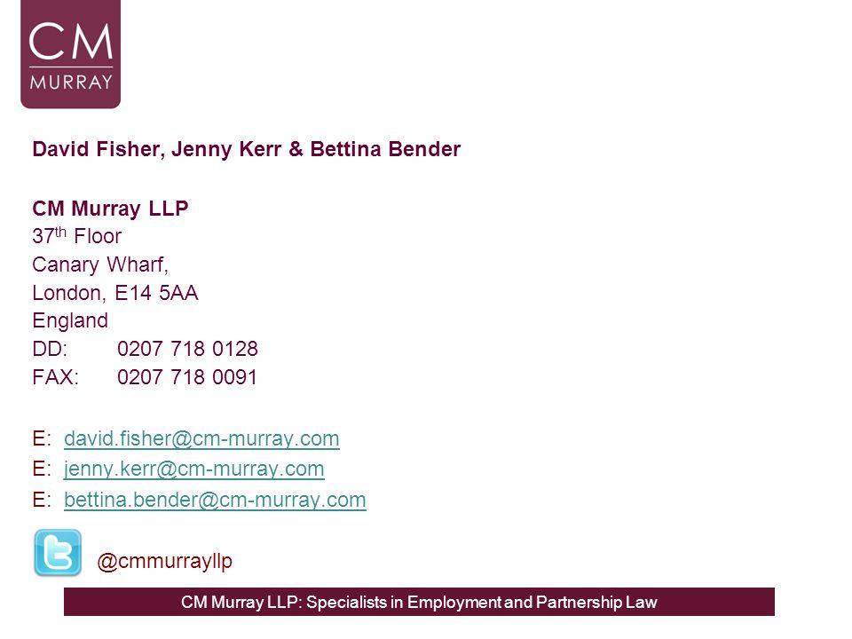 David Fisher, Jenny Kerr & Bettina Bender CM Murray LLP 37 th Floor Canary Wharf, London, E14 5AA England DD:0207 718 0128 FAX:0207 718 0091 E: david.fisher@cm-murray.com E: jenny.kerr@cm-murray.com E: bettina.bender@cm-murray.com @cmmurrayllp
