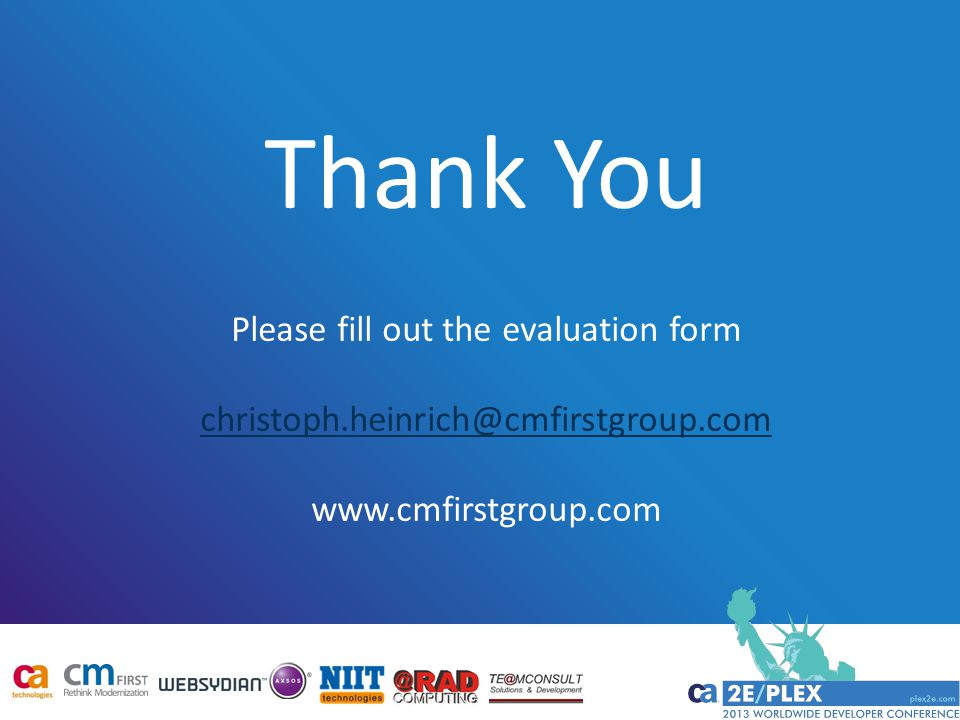 Thank You Please fill out the evaluation form christoph.heinrich@cmfirstgroup.com www.cmfirstgroup.com christoph.heinrich@cmfirstgroup.com