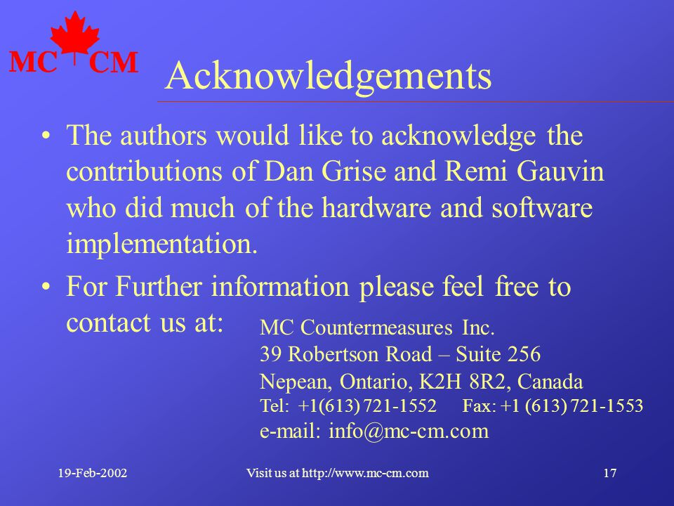 19-Feb-200217Visit us at http://www.mc-cm.com Acknowledgements The authors would like to acknowledge the contributions of Dan Grise and Remi Gauvin who did much of the hardware and software implementation.