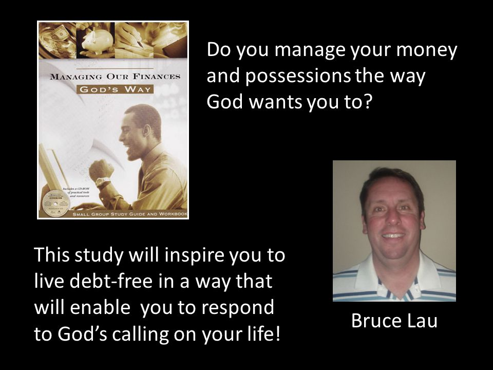 Do you manage your money and possessions the way God wants you to.