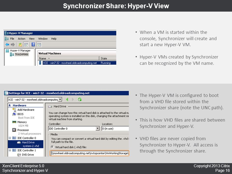 Copyright 2013 Citrix Page 16 XenClient Enterprise 5.0 Synchronizer and Hyper-V Synchronizer Share: Hyper-V View When a VM is started within the conso