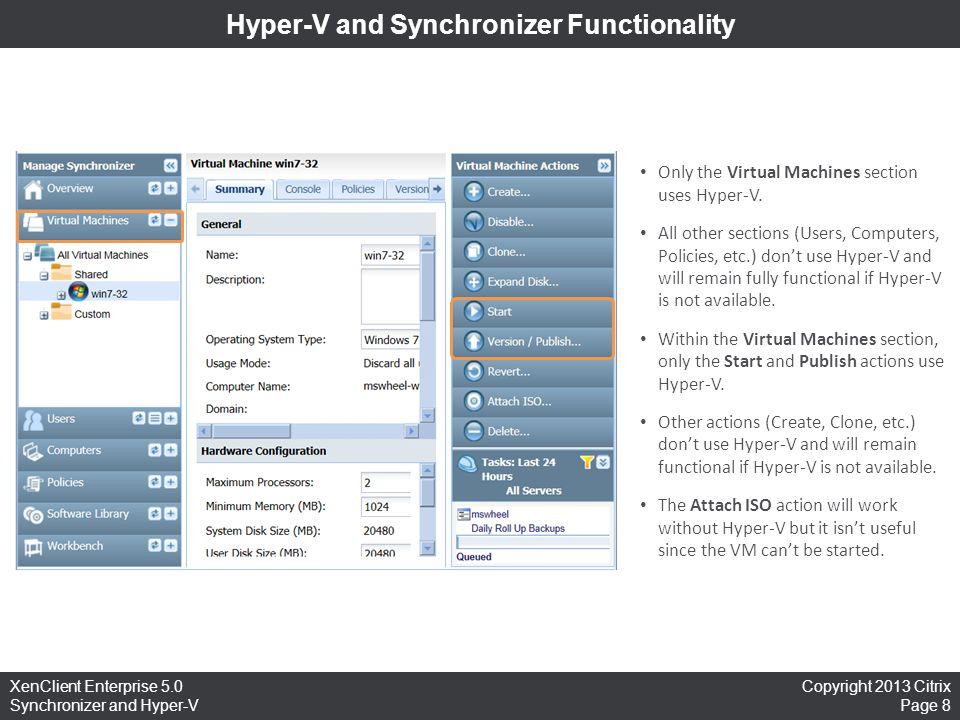 Copyright 2013 Citrix Page 8 XenClient Enterprise 5.0 Synchronizer and Hyper-V Hyper-V and Synchronizer Functionality Only the Virtual Machines sectio