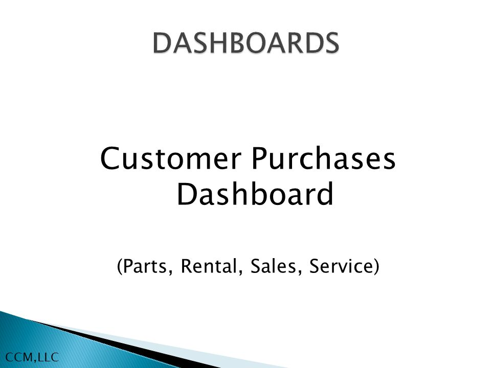 Customer Purchases Dashboard (Parts, Rental, Sales, Service) CCM,LLC