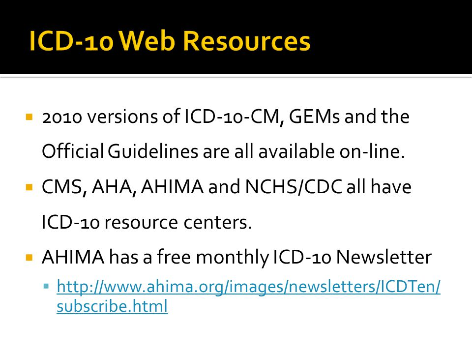  2010 versions of ICD-10-CM, GEMs and the Official Guidelines are all available on-line.