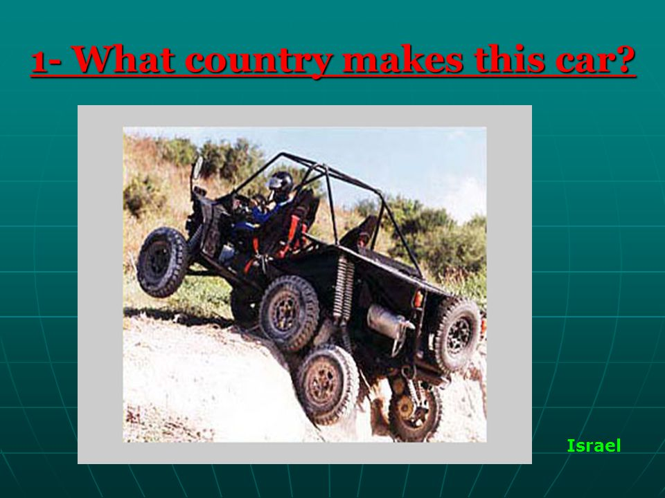 1- What country makes this car? Israel