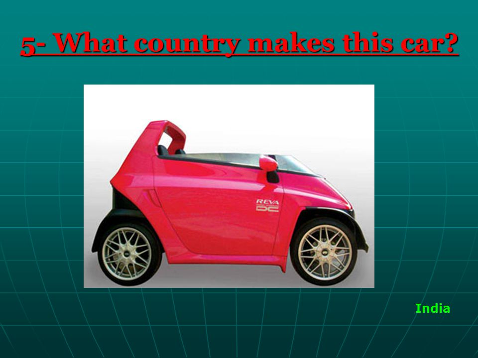 5- What country makes this car India