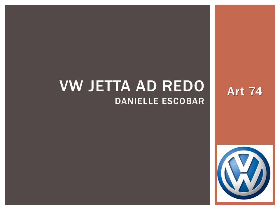 Art 74 VW JETTA AD REDO DANIELLE ESCOBAR