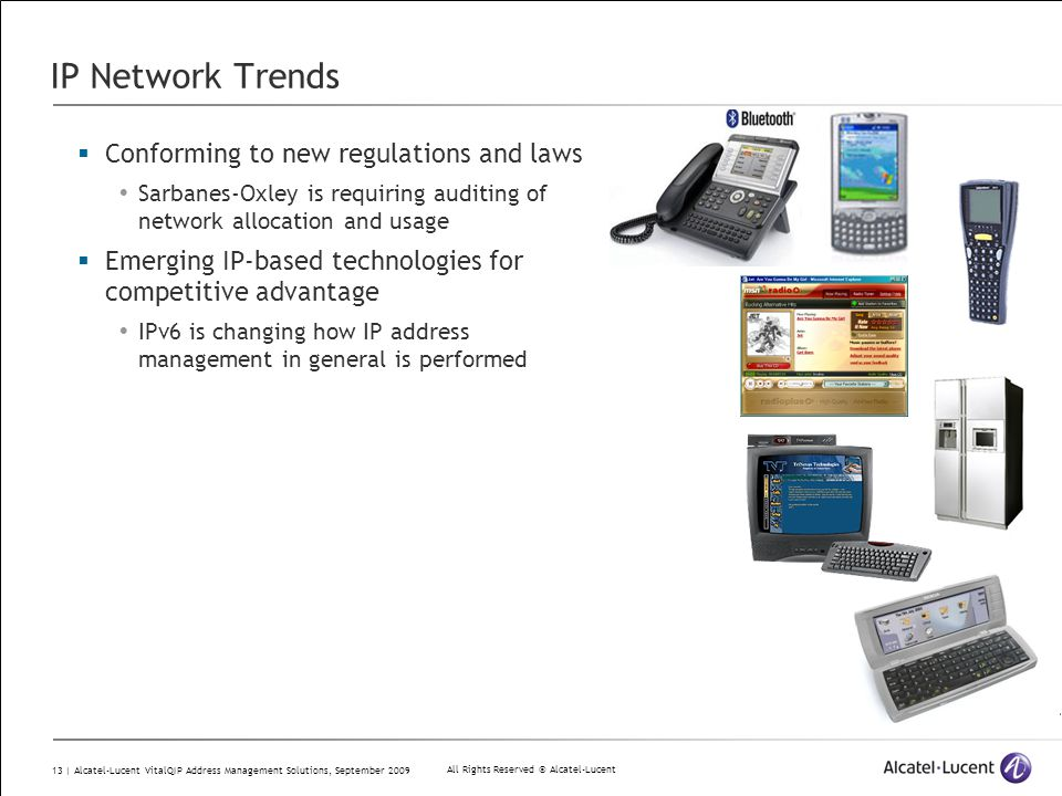 All Rights Reserved © Alcatel-Lucent 13 | Alcatel-Lucent VitalQIP Address Management Solutions, September 2009 IP Network Trends  Conforming to new r