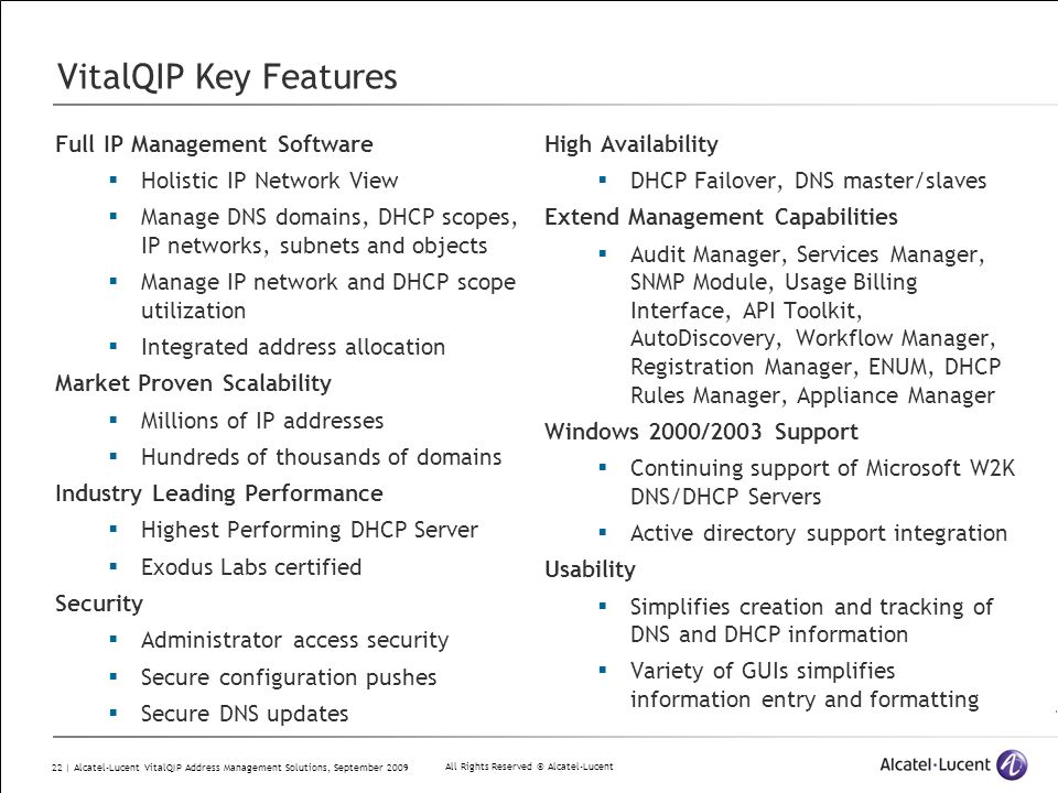 All Rights Reserved © Alcatel-Lucent 22 | Alcatel-Lucent VitalQIP Address Management Solutions, September 2009 VitalQIP Key Features Full IP Managemen