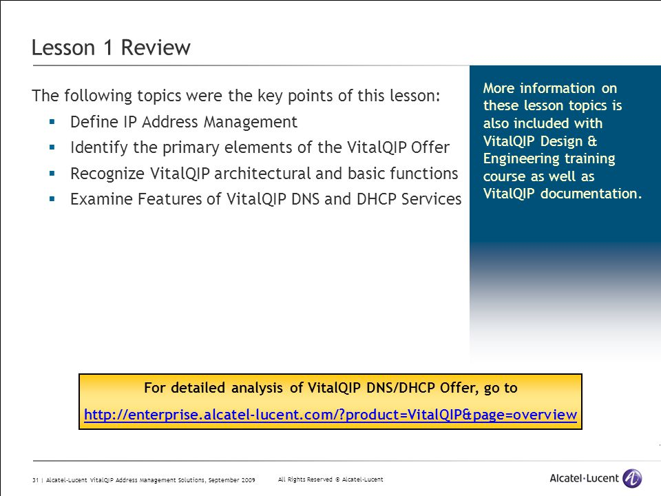 All Rights Reserved © Alcatel-Lucent 31 | Alcatel-Lucent VitalQIP Address Management Solutions, September 2009 Lesson 1 Review The following topics we