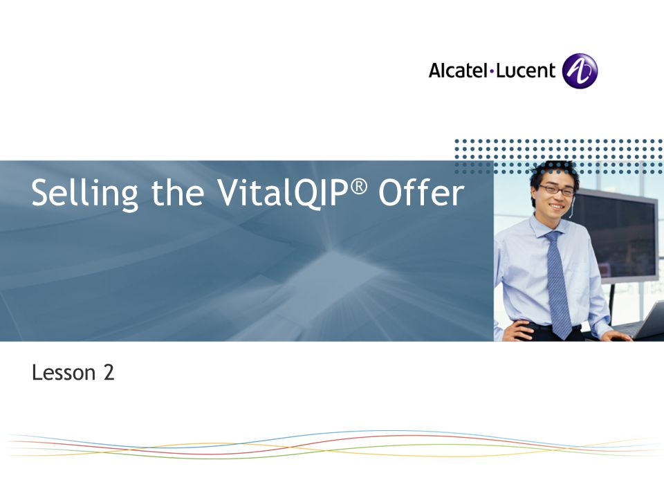 Selling the VitalQIP ® Offer Lesson 2