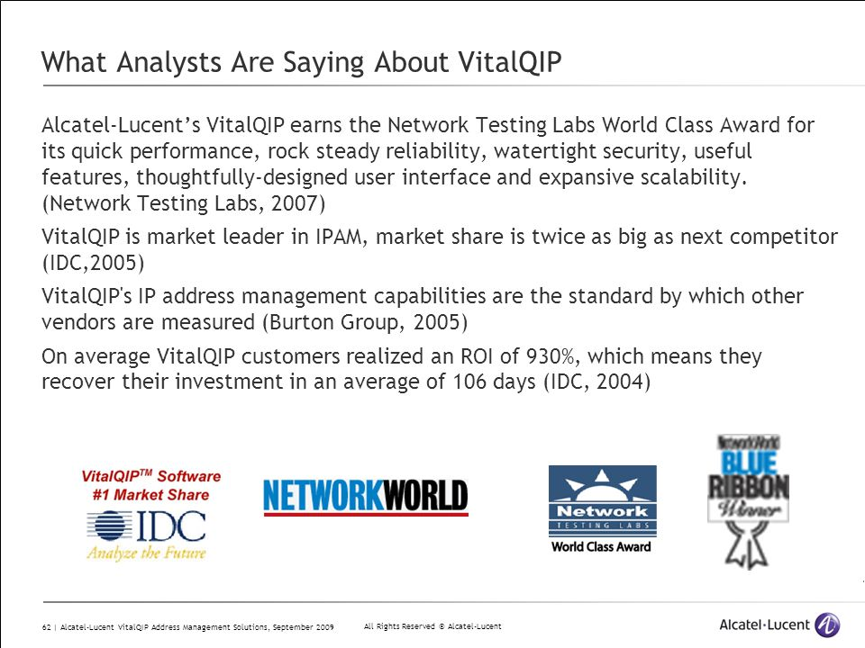 All Rights Reserved © Alcatel-Lucent 62 | Alcatel-Lucent VitalQIP Address Management Solutions, September 2009 What Analysts Are Saying About VitalQIP