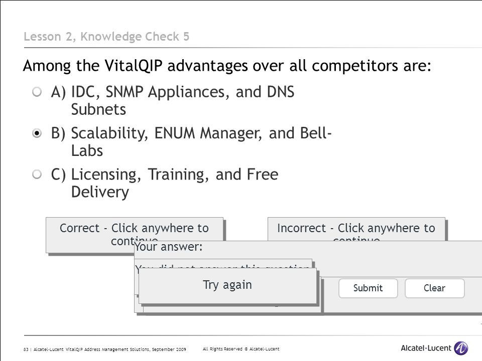 All Rights Reserved © Alcatel-Lucent 83 | Alcatel-Lucent VitalQIP Address Management Solutions, September 2009 Among the VitalQIP advantages over all
