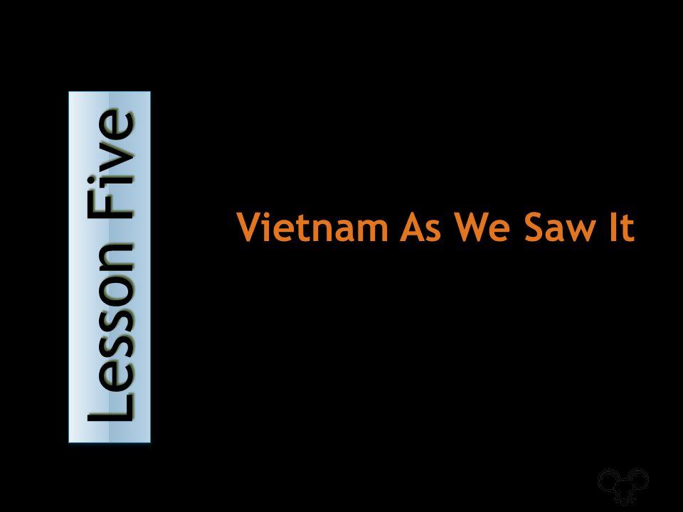 Lesson Five Lesson Five Lesson Five Lesson Five Vietnam As We Saw It