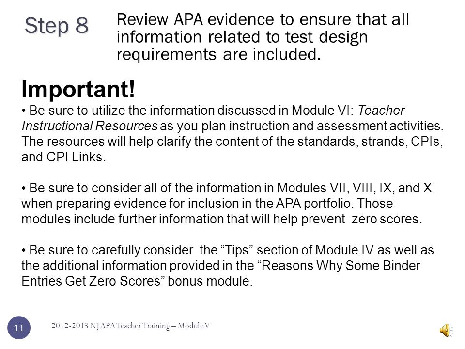 10 2012-2013 NJ APA Teacher Training – Module V Step 7 Based on the student's accuracy score and level of prompt information on the final activity, determine if additional instruction and collection of evidence needs to occur for the entry.