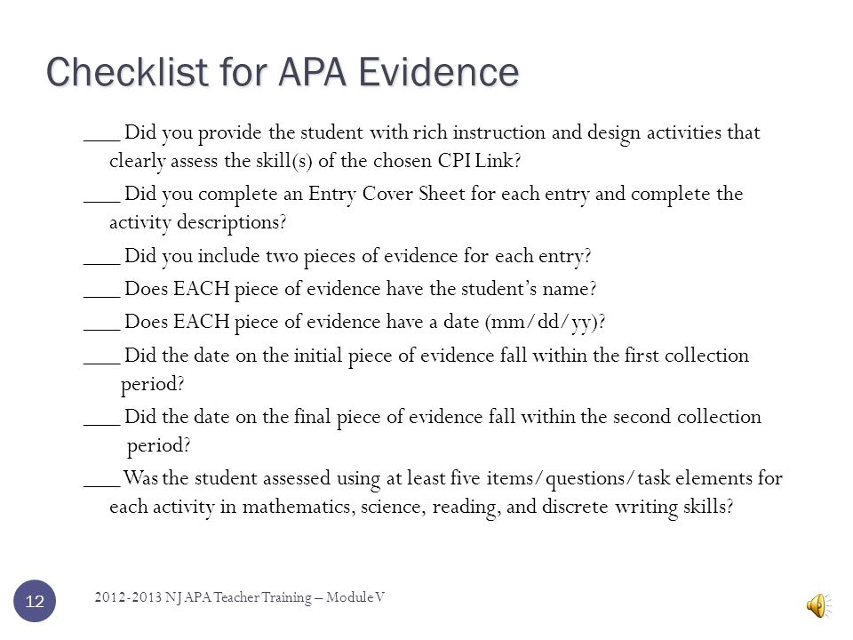 11 2012-2013 NJ APA Teacher Training – Module V Step 8 Review APA evidence to ensure that all information related to test design requirements are included.