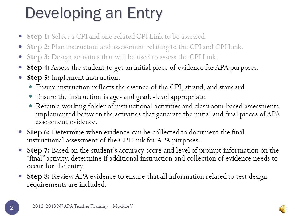 Steps to Developing an Entry Part Two Module V 2012-2013 NJ APA Teacher Training – Module V 1