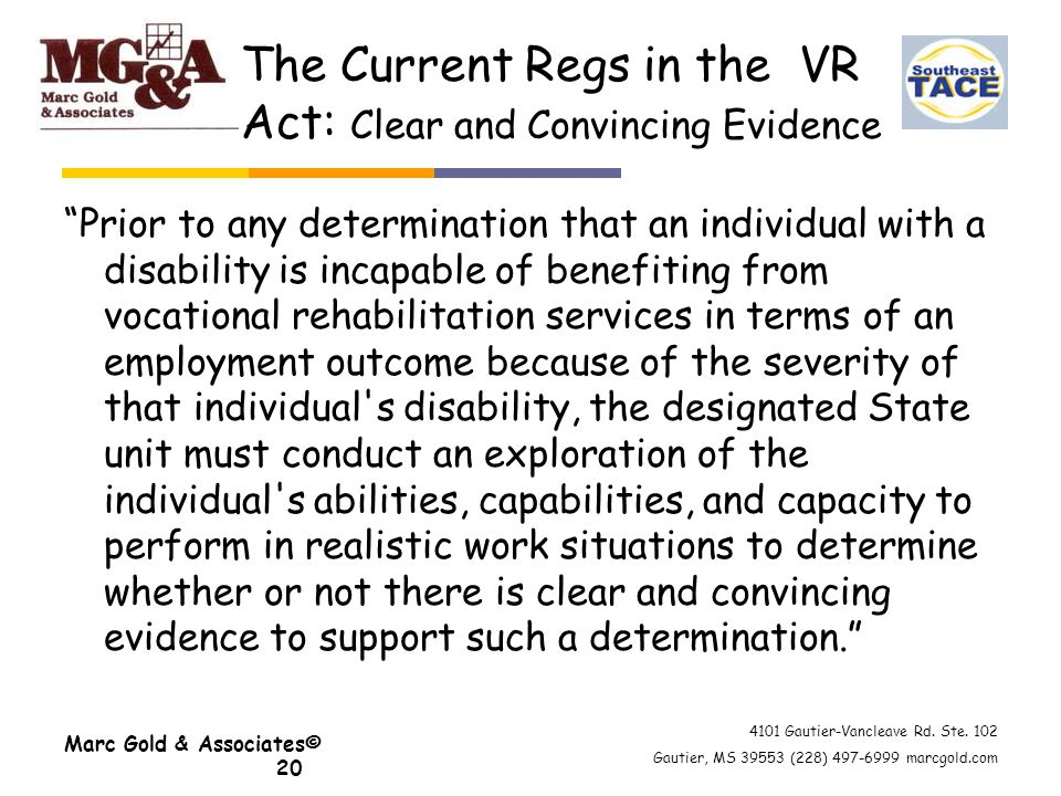 "4101 Gautier-Vancleave Rd. Ste. 102 Gautier, MS 39553 (228) 497-6999 marcgold.com The Current Regs in the VR Act: Clear and Convincing Evidence ""Prior"