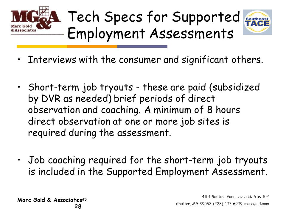 4101 Gautier-Vancleave Rd. Ste. 102 Gautier, MS 39553 (228) 497-6999 marcgold.com Tech Specs for Supported Employment Assessments Interviews with the