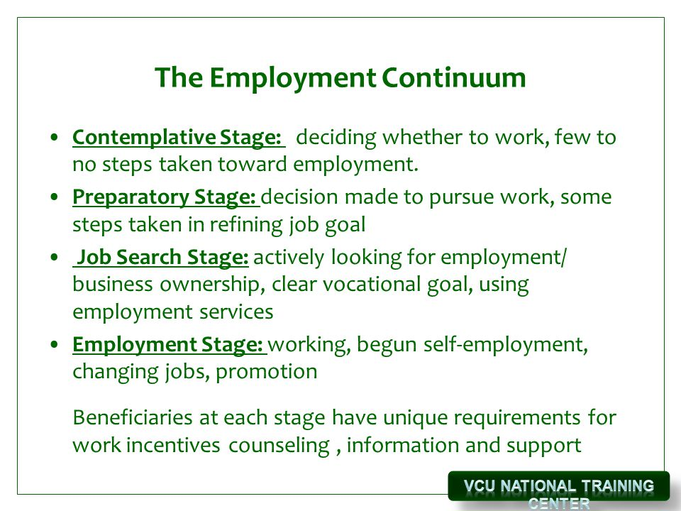 The Employment Continuum Contemplative Stage: deciding whether to work, few to no steps taken toward employment.