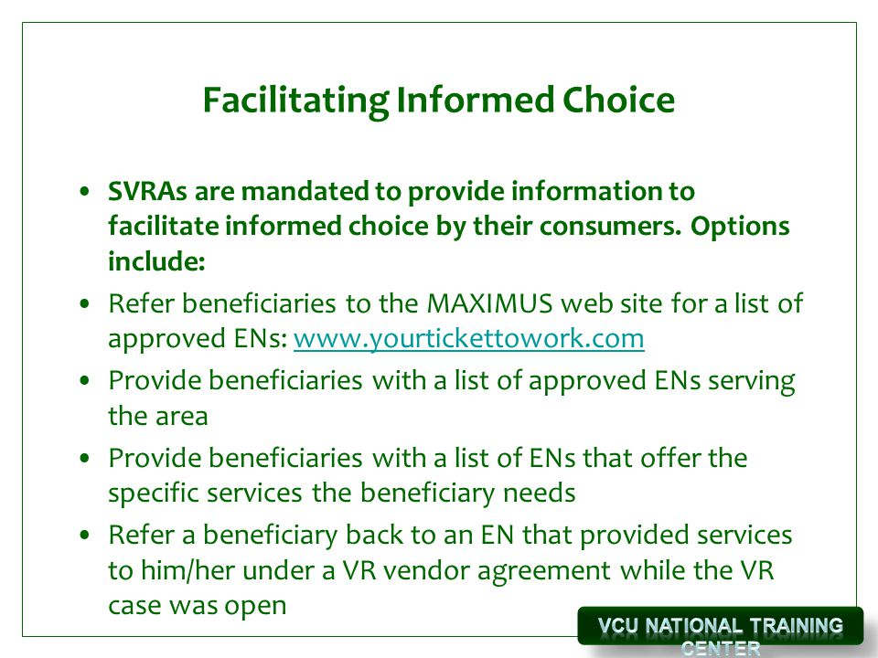 Facilitating Informed Choice SVRAs are mandated to provide information to facilitate informed choice by their consumers.