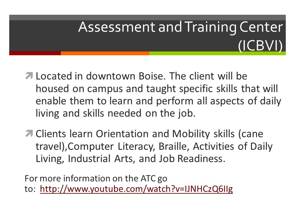 Assessment and Training Center (ICBVI)  Located in downtown Boise.