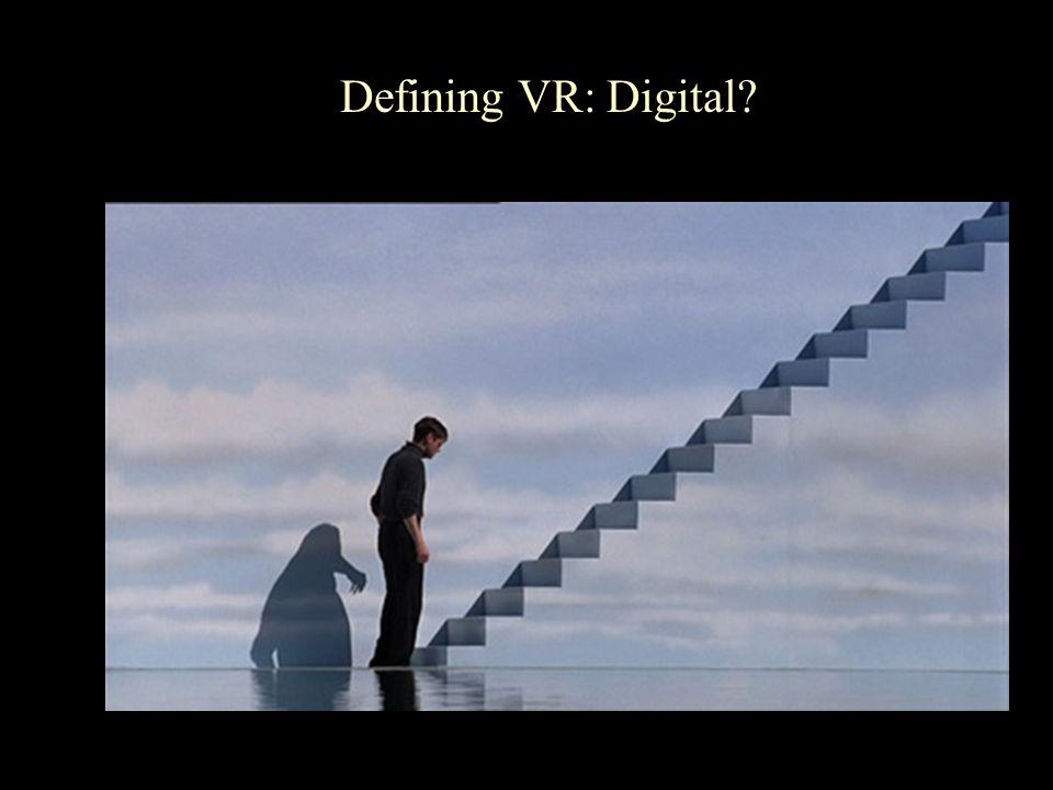 Defining VR: Digital?