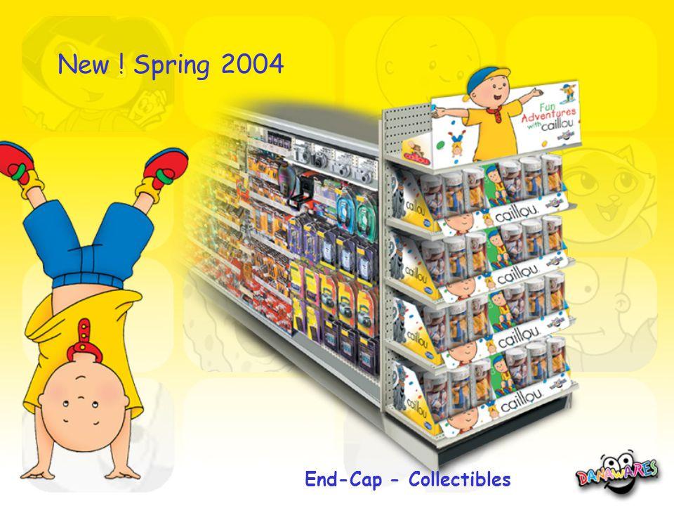 End-Cap - Collectibles New ! Spring 2004
