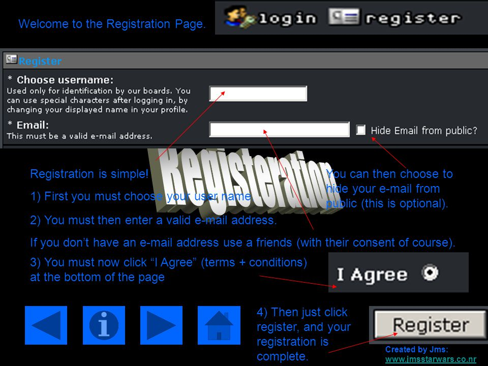 Welcome to the Registration Page.Registration is simple.