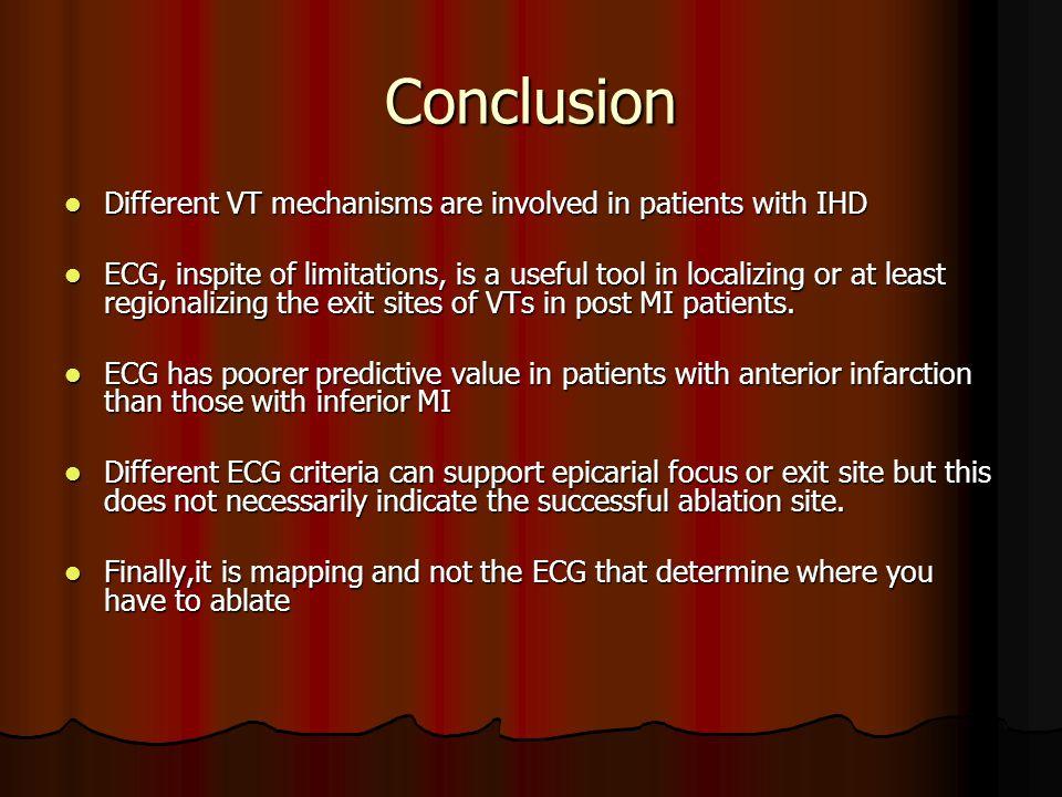 Conclusion Different VT mechanisms are involved in patients with IHD Different VT mechanisms are involved in patients with IHD ECG, inspite of limitat