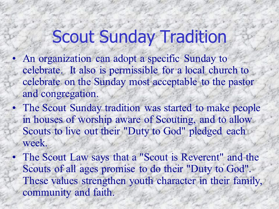 Scout Sunday Tradition An organization can adopt a specific Sunday to celebrate.