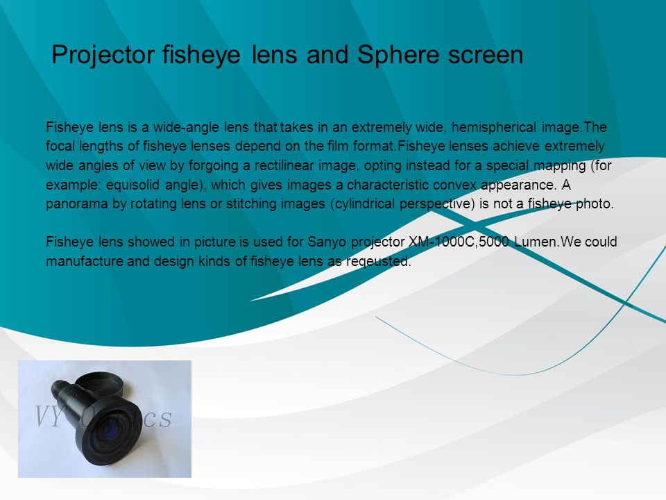 Fisheye lens is a wide-angle lens that takes in an extremely wide, hemispherical image.The focal lengths of fisheye lenses depend on the film format.F