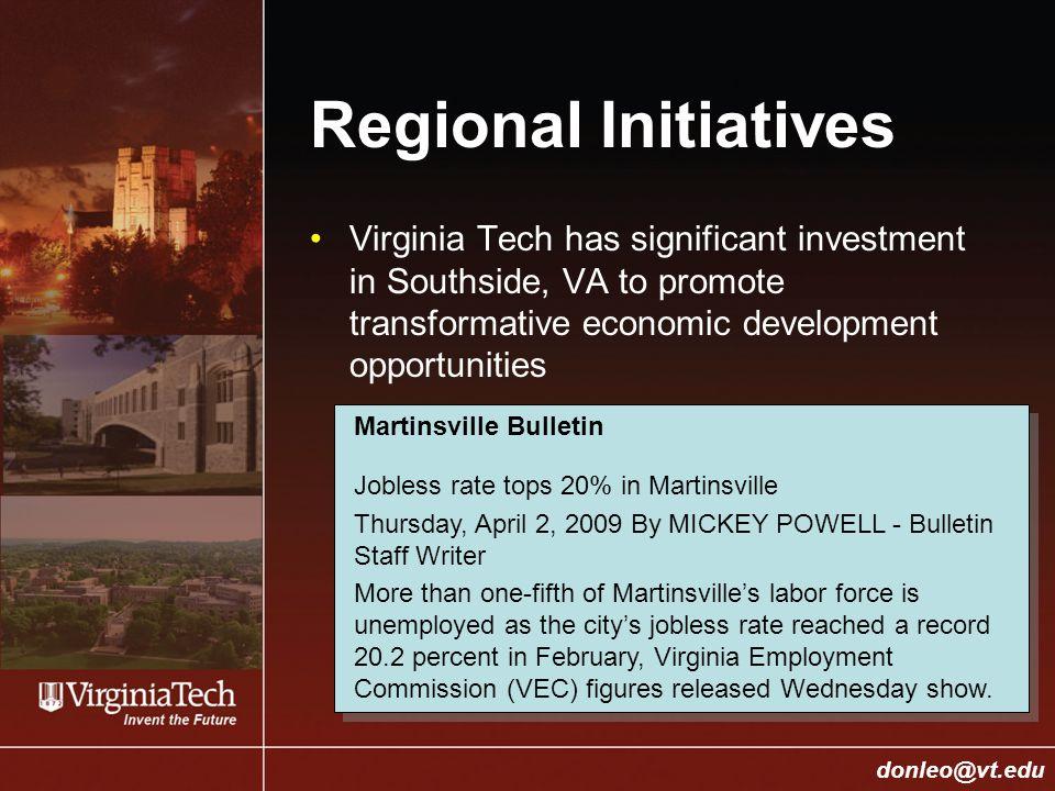 College of Engineering Donald J. Leo, donleo@vt.edu donleo@vt.edu Regional Initiatives Virginia Tech has significant investment in Southside, VA to pr