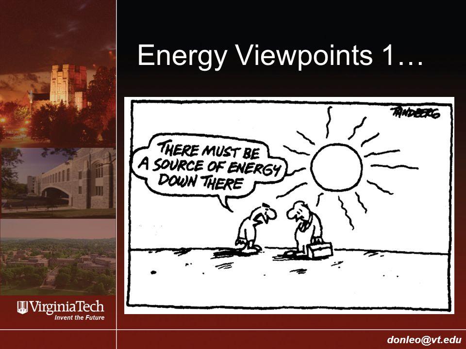 College of Engineering Donald J. Leo, donleo@vt.edu donleo@vt.edu Energy Viewpoints 1…