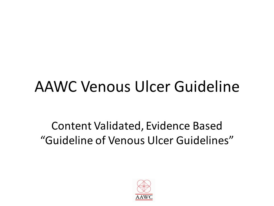 Step 2: Venous Ulcer Prevention: Aid Venous Return Apply safe, effective, cost effective VU compression Multilayer sustained, elastic high-compression bandages, stockings or tubular bandages afford similar VU outcomes Match compression to patient needs & calf size – Better outcomes with multilayer than 1-layer compression – 2-layer improves comfort and quality of life vs 4-layer – Elastic compression is generally better than inelastic – Unna's Boot is better than no compression: improve results by adding an elastic layer (Duke Boot) – Pneumatic compression, inelastic strapping device or standardized lymphatic massage are each more effective than no compression
