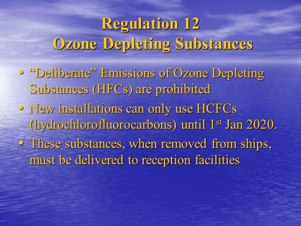 """Regulation 12 Ozone Depleting Substances """"Deliberate"""" Emissions of Ozone Depleting Substances (HFCs) are prohibited """"Deliberate"""" Emissions of Ozone De"""