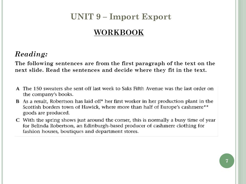 7 WORKBOOK Reading: The following sentences are from the first paragraph of the text on the next slide. Read the sentences and decide where they fit i