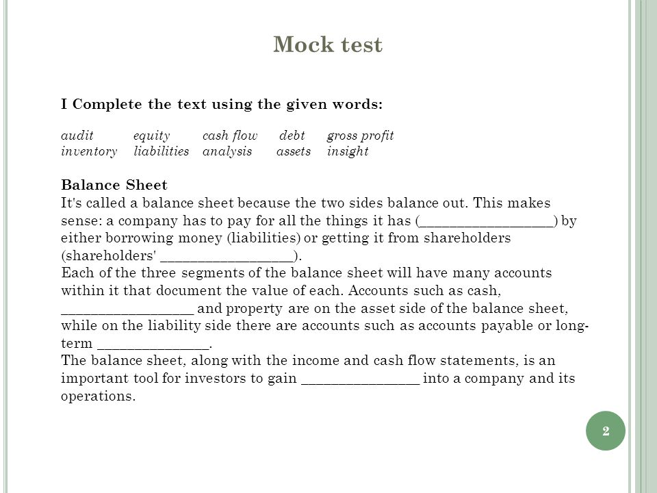 2 Mock test I Complete the text using the given words: audit equity cash flow debt gross profit inventory liabilities analysis assets insight Balance