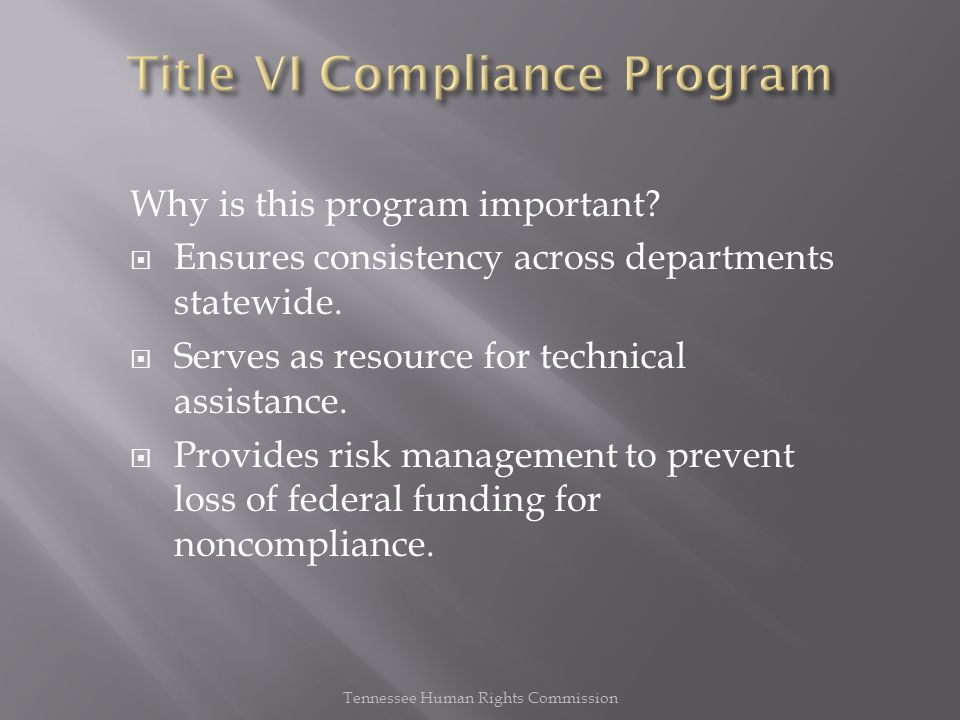 Why is this program important.  Ensures consistency across departments statewide.